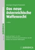 Das neue österreichische Waffenrecht - Waffengesetz 1996, 1. und 2. WaffenG-DV & weitere relevante Nebenbestimmungen. Ausführliche Kommentierung..