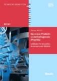 Das neue Produktsicherheitsgesetz (ProdSG) - Leitfaden für Hersteller, Importeure und Händler.