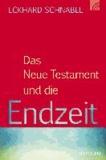 Das Neue Testament und die Endzeit.