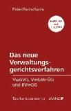 Das neue Verwaltungsgerichtsverfahren - VwGVG, VwGbk-ÜG und BVwGG.