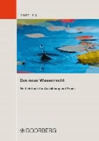 Das neue Wasserrecht - Ein Lehrbuch für Ausbildung und Praxis.