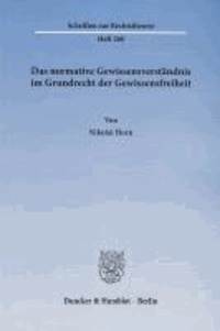 Das normative Gewissensverständnis im Grundrecht der Gewissensfreiheit.