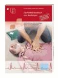 Das Notfallhandbuch zum Aushängen - Sofortmaßnahmen für alle wichtigen Notfall- und Krisensituationen.
