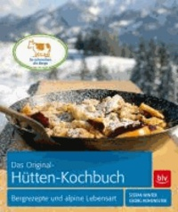 Das Original-Hütten-Kochbuch - Bergrezepte und alpine Lebensart.