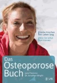 Das Osteoporose-Buch - Starke Knochen, ein Leben lang. Was Sie selbst tun können!.