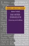 Das Osterevangelium - Erinnerung und Erzählung.