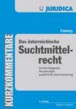 Das österreichische Suchtmittelrecht - Suchtmittelgesetz, Neue-Psychoaktive-Substanzen-Gesetz, Suchtgiftverordnung, Psychotropenverordnung, Suchtgift-Grenzmengenverordnung, Psychotropen-Grenzmengenverordnung, Neue-Psychoaktive-Substanzen-V.