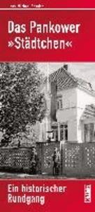 Das Pankower Städtchen - Ein historischer Rundgang.