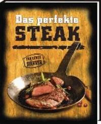 Das perfekte Steak - Für echte Männer.
