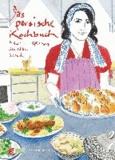 Das persische Kochbuch - Bilder, Geschichten, Rezepte.