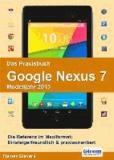 Das Praxisbuch Google Nexus 7 (Modelljahr 2013).