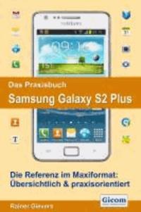 Das Praxisbuch Samsung Galaxy S2 Plus.