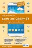 Das Praxisbuch Samsung Galaxy S4 - Teil 2: Fortgeschrittene Nutzung.