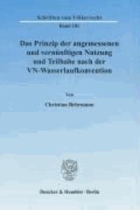 Das Prinzip der angemessenen und vernünftigen Nutzung und Teilhabe nach der VN-Wasserlaufkonvention..