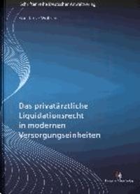 Das privatärztliche Liquidationsrecht in modernen Versorgungseinheiten.