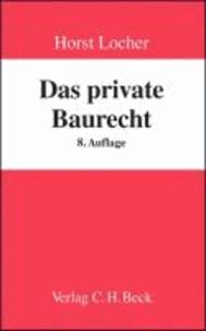 Das private Baurecht - Lehrbuch für Studium und Praxis.