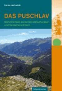 Das Puschlav - Wanderungen zwischen Gletscherseen und Kastanienwäldern.