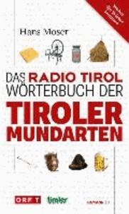 Das Radio Tirol-Wörterbuch der Tiroler Mundarten.