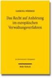 Das Recht auf Anhörung im europäischen Verwaltungsverfahren.