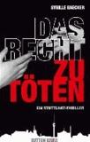 Das Recht zu töten - Ein Stuttgart-Thriller.