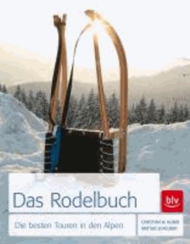 Das Rodel-Buch - Die besten Touren in den Alpen.