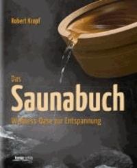 Das Saunabuch - Wellness-Oase zur Entspannung.