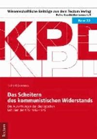 Das Scheitern des kommunistischen Widerstands - Die Auswirkungen der ideologischen Leitlinien der KPD 1933-1945.