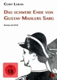 Das schwere Ende von Gustav Mahlers Sarg.