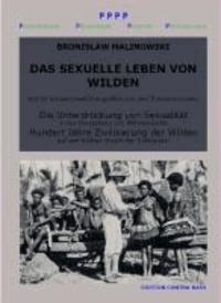 Das sexuelle Leben von Wilden. Die Unterdrückung von Sexualität. Hundert Jahre Zivilisierung der Wilden - Sachbuch.