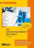 Das Sicherheitsdatenblatt nach REACH - Qualifikation des Erstellers - Anforderungen der ECHA-Leitlinien und nationale Anforderungen (mit CD-ROM).