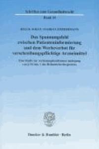 Das Spannungsfeld zwischen Patienteninformierung und dem Werbeverbot für verschreibungspflichtige Arzneimittel - Eine Studie zur verfassungskonformen Auslegung von § 10 Abs. 1 des Heilmittelwerbegesetzes.