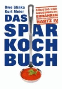 Das Sparkochbuch - Günstig und ausgewogen ernähren nach dem Regelsatz Hartz IV.