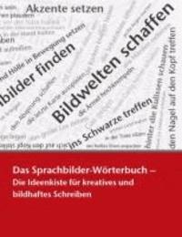Das Sprachbilder-Wörterbuch - Die Ideenkiste für kreatives und bildhaftes Schreiben.