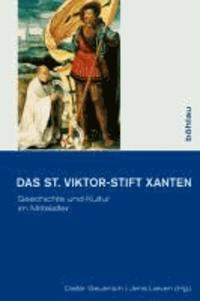 Das St. Viktor-Stift Xanten - Geschichte und Kultur im Mittelalter.
