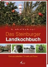 Das Steinburger Landkochbuch - Genuss zwischen Marsch und Geest.