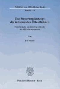 Das Steuerungskonzept der informierten Öffentlichkeit - Neue Impulse aus dem Umweltrecht des Mehrebenensystems.