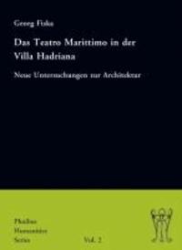 Das Teatro Marittimo in der Villa Hadriana - Neue Untersuchungen zur Architektur.