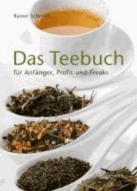 Das Teebuch - für Anfänger, Profis und Freaks.