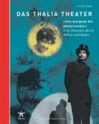 """Das Thalia Theater """"Von morgens bis mitternachts"""" - Eine Zeitreise durch Arbeit und Kunst."""
