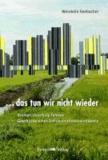 …das tun wir nicht wieder - Bremen Osterholz-Tenever - Geschichte eines Demonstrativbauvorhabens.