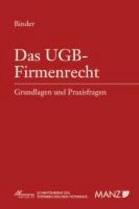 Das UGB-Firmenrecht - Grundlagen und Praxisfragen.