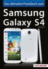 Das ultimative Praxisbuch Samsung Galaxy S4.