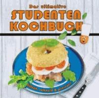 Das ultimative Studentenkochbuch - einfache Rezepte mit Tipps und Humor.