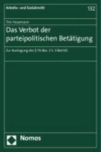 Das Verbot der parteipolitischen Betätigung - Zur Auslegung des § 74 Abs. 2 S. 3 BetrVG.