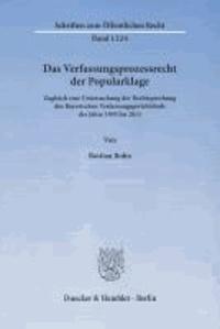 Das Verfassungsprozessrecht der Popularklage - Zugleich eine Untersuchung der Rechtsprechung des Bayerischen Verfassungsgerichtshofs der Jahre 1995 bis 2011.