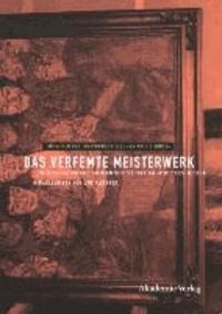 Das verfemte Meisterwerk - Schicksalswege moderner Kunst im Dritten Reich.