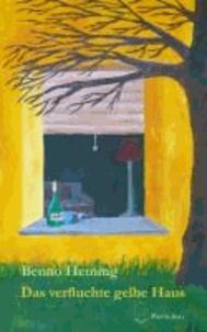Das verfluchte gelbe Haus.