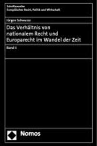 Das Verhältnis von nationalem Recht und Europarecht im Wandel der Zeit - Band II.