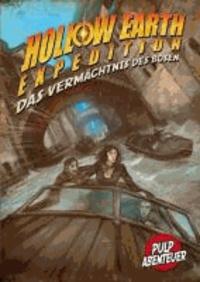 Das Vermächtnis des Bösen - Ein Hollow Earth Expedition Abenteuer.