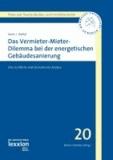 Das Vermieter-Mieter-Dilemma bei der energetischen Gebäudesanierung - Eine rechtliche und ökonomische Analyse.